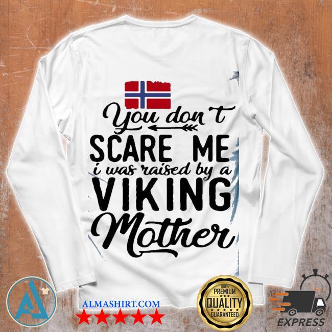 You do not scare me viking mother s Unisex longsleeve