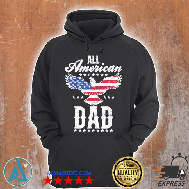 All american dad eagle 4th of july fathers day s Unisex Hoodie