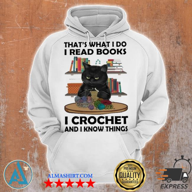 Black cat that's what I do I read books I crochet and I know things s Unisex Hoodie