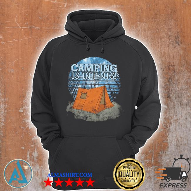 Camping is intents s Unisex Hoodie