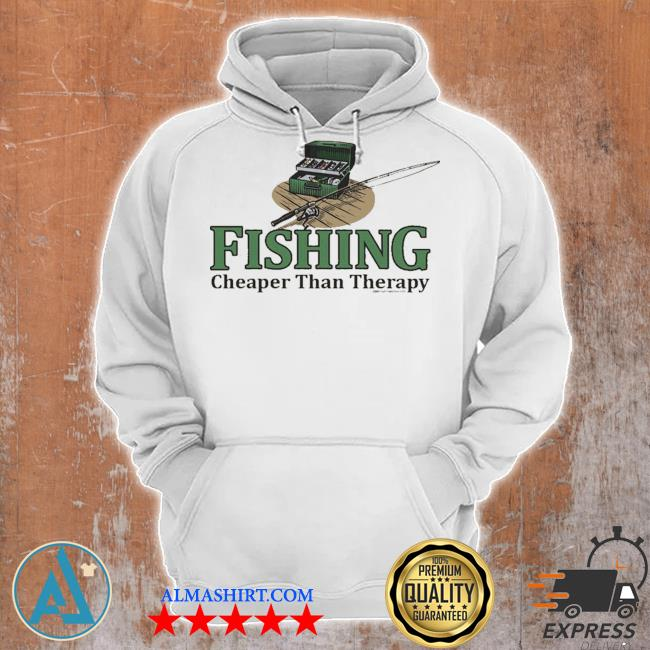 Fishing cheaper than therapy s Unisex Hoodie