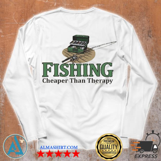 Fishing cheaper than therapy s Unisex longsleeve