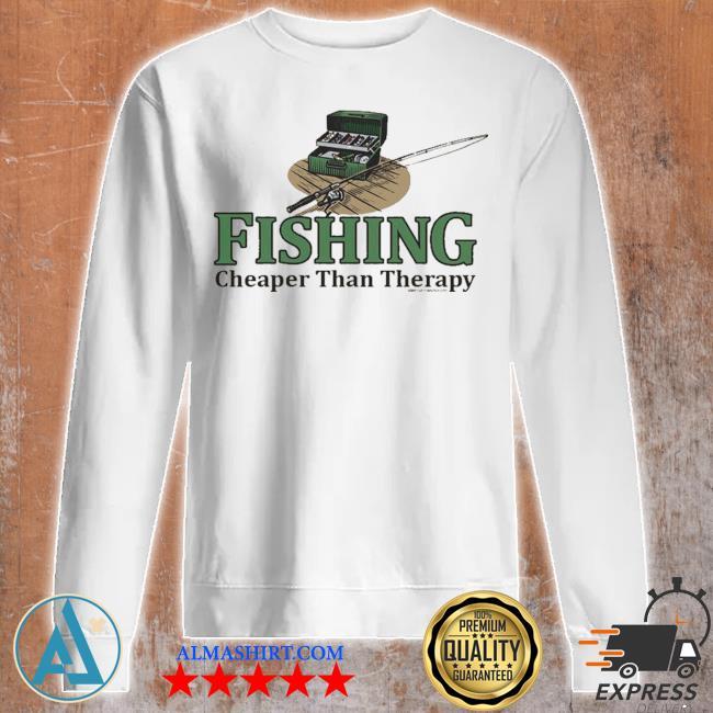 Fishing cheaper than therapy s Unisex sweatshirt