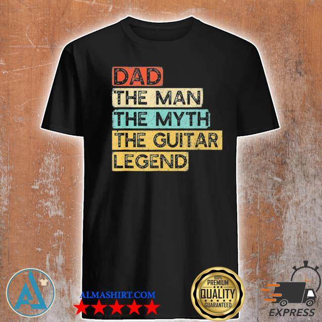 Guitar dad legend guitarist father's day guitar player us 2021 shirt