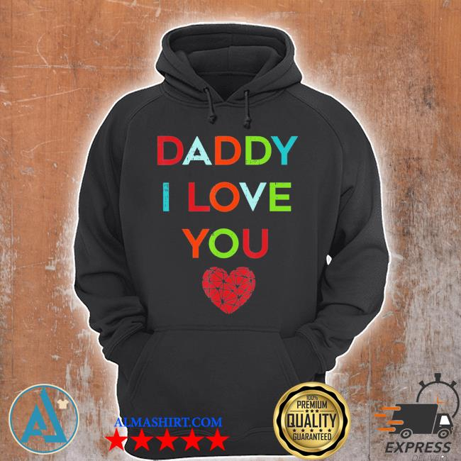 I love daddy heart dad happy fathers day s Unisex Hoodie