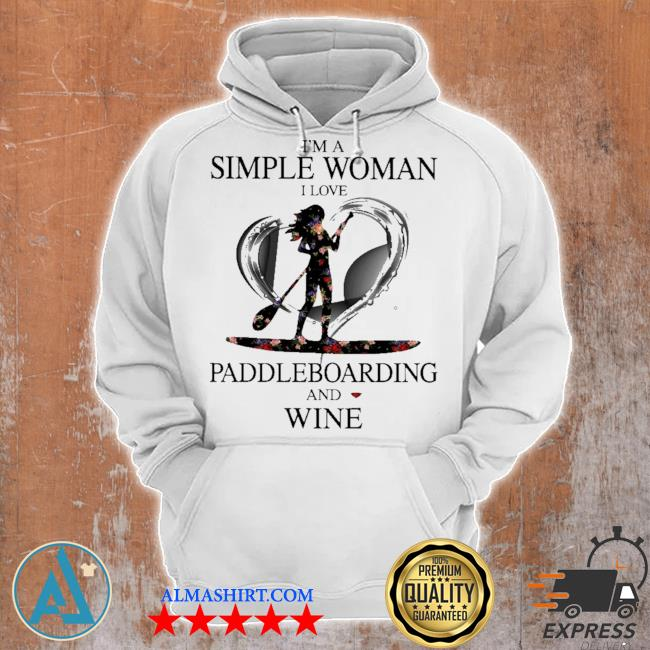 I'm simple woman I love paddleboarding and wine s Unisex Hoodie