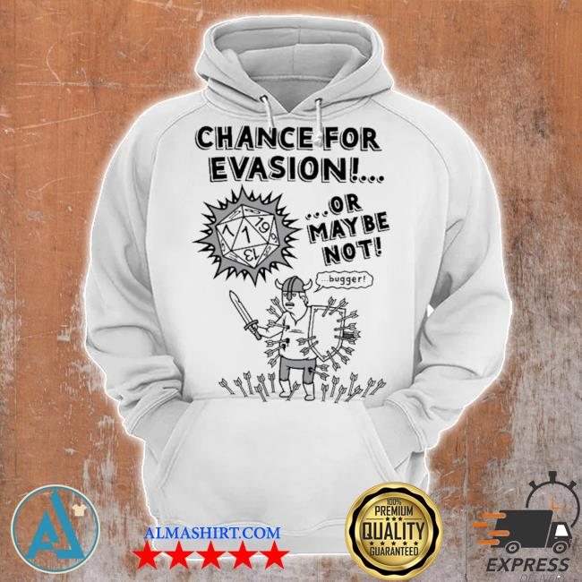 Chance for evasion or may be not s Unisex Hoodie