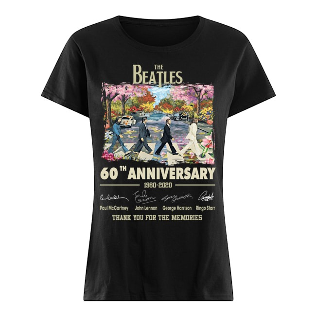 The Beatles walking on street 60th Anniversary 1960 2020 signatures thank you for the memories Ladies shirt
