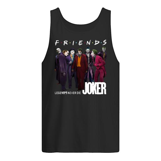 Friends Legends never die Joker Tank Top