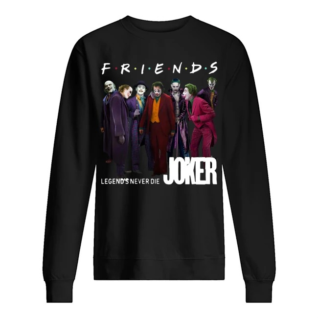Friends Legends never die Joker Sweater