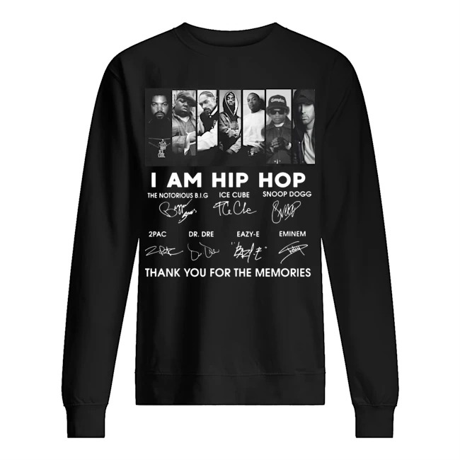 I am Hip Hop thank you for the memories signatures Sweater