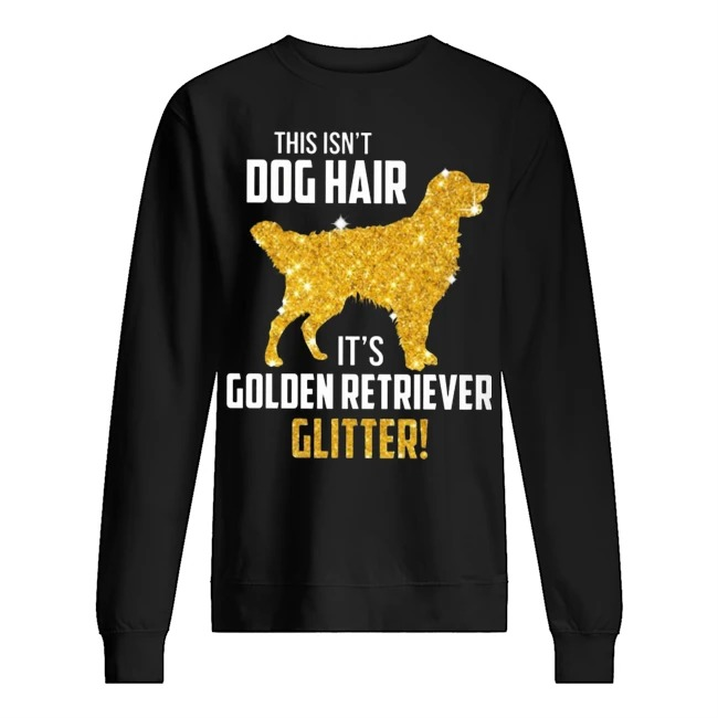 This isn't Dog Hair It's Golden Retriever Glitter Sweater
