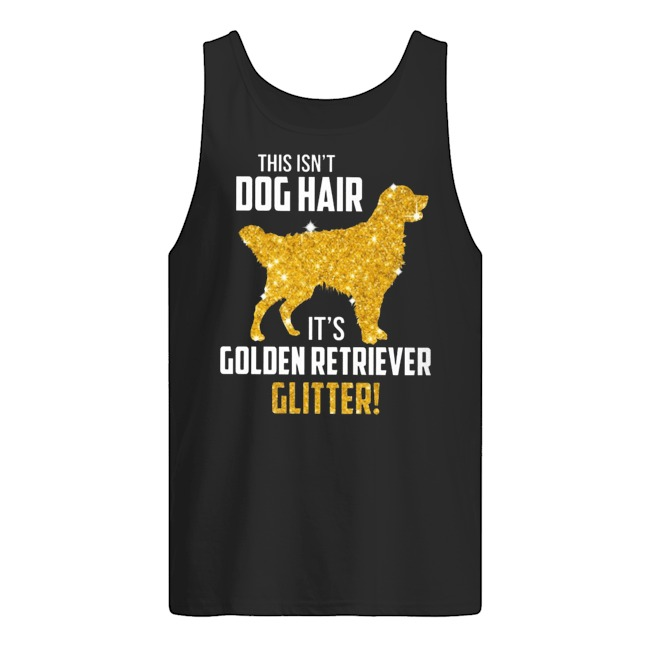 This isn't Dog Hair It's Golden Retriever Glitter Tank Top