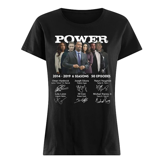 Power 2014 2019 6 seasons 50 episodes characters signatures Ladies shirt