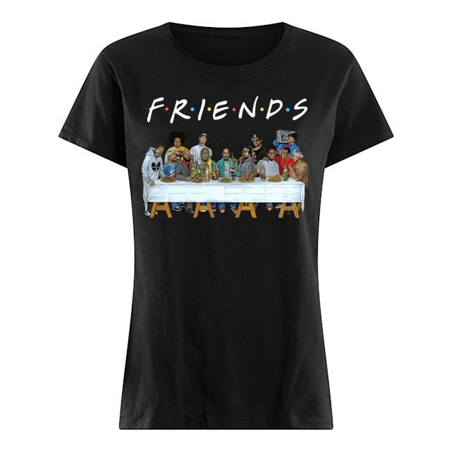 Us rappers the last supper friends Laides shirt