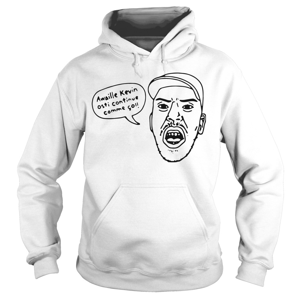 Awaille Kevin Osti Continue Comme Go Hoodie