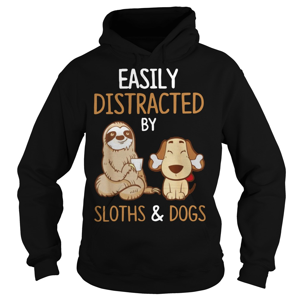 Easily distracted by sloths and dogs Hoodie
