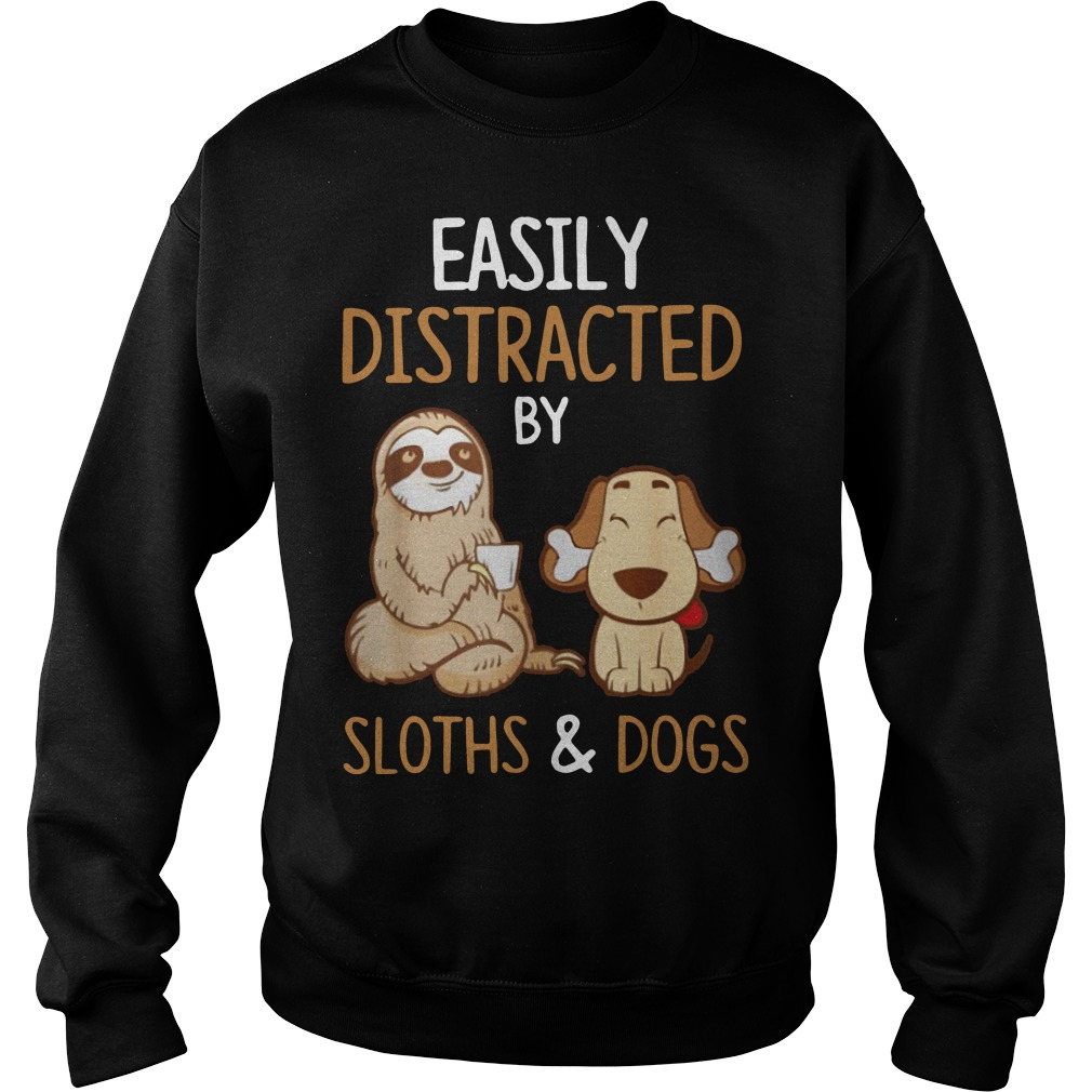 Easily distracted by sloths and dogs Sweater