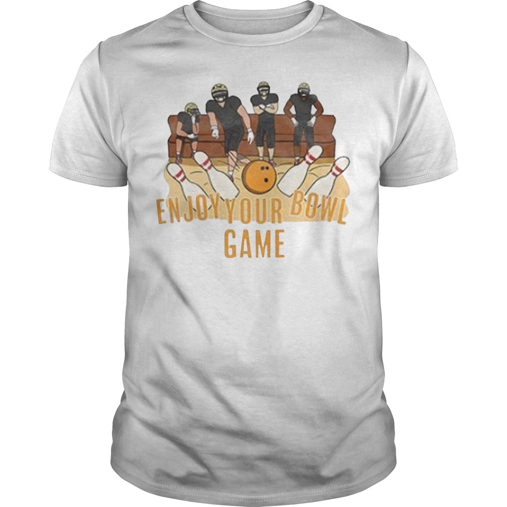 Enjoy your bowl game shirt