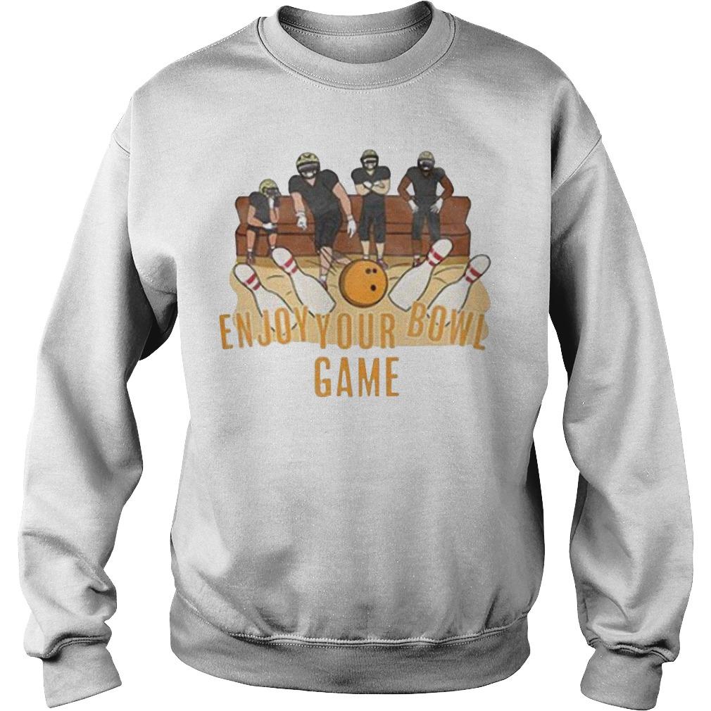 Enjoy your bowl game Sweater