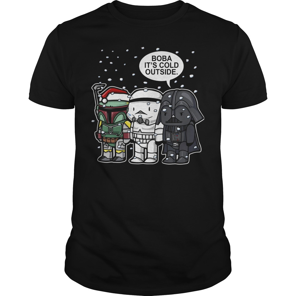 Star Wars Boba it's cold outside shirt
