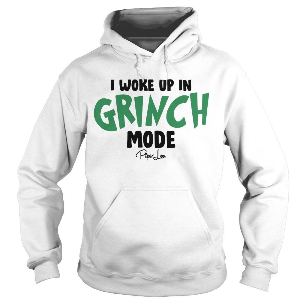 I woke up in Grinch mode Piper lou Hoodie