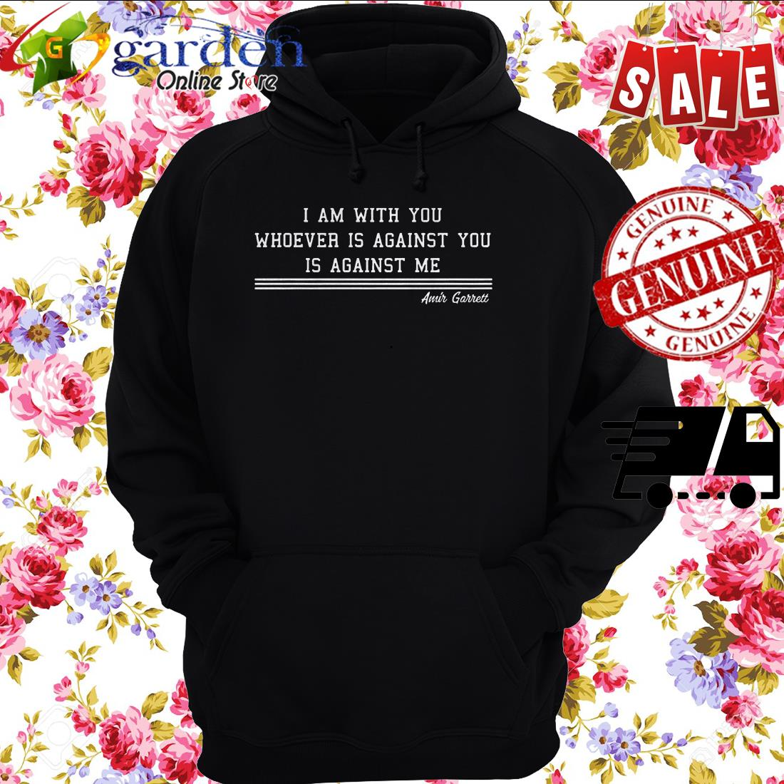 Amir Garrett I Am With You Whoever Is Against You Is Against Me hoodie