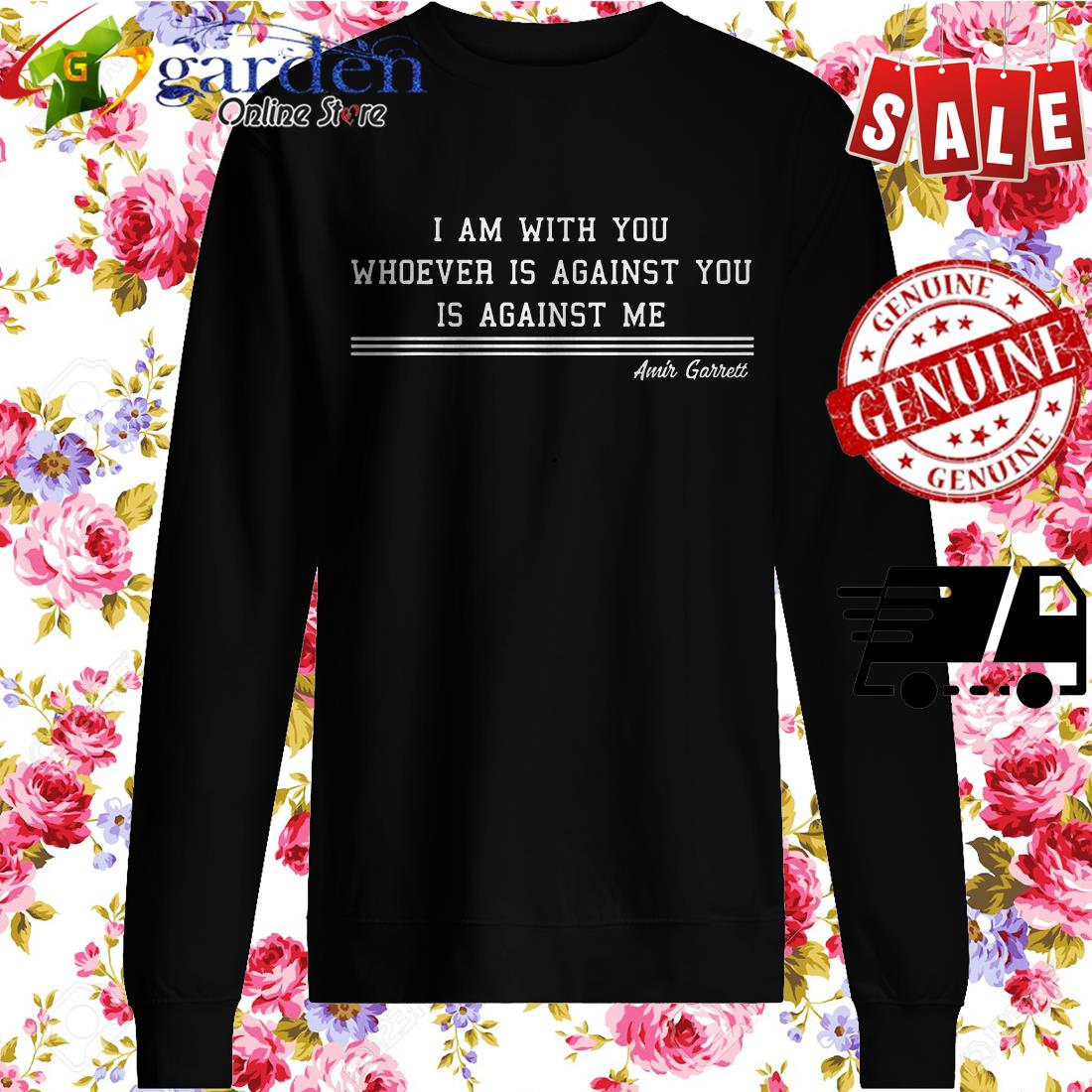 Amir Garrett I Am With You Whoever Is Against You Is Against Me sweater