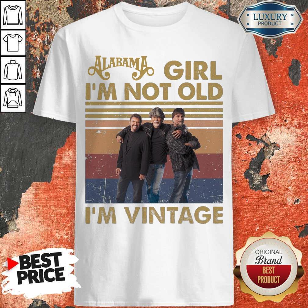 Awesome Alabama Girl I'm Not Old I'm Vintage Shirt