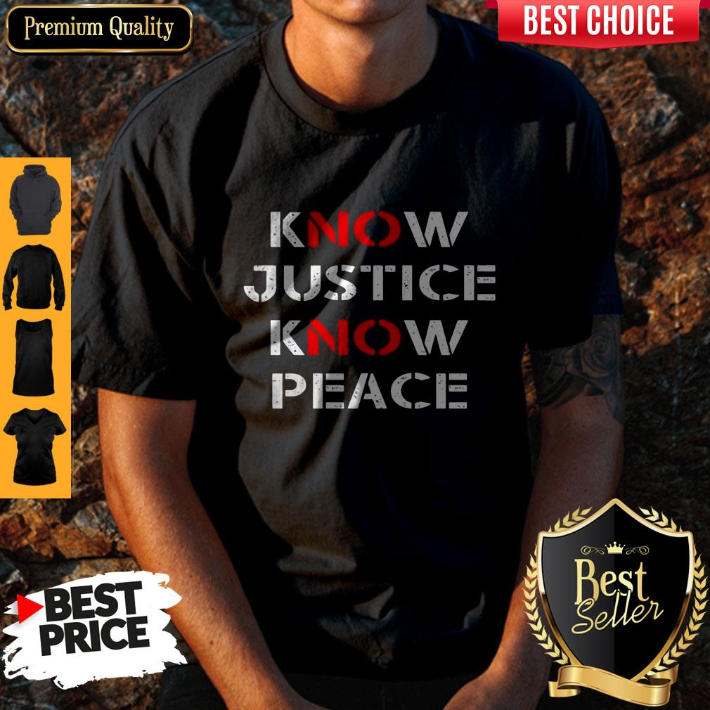 Awesome Know Justice Know Peace Shirt