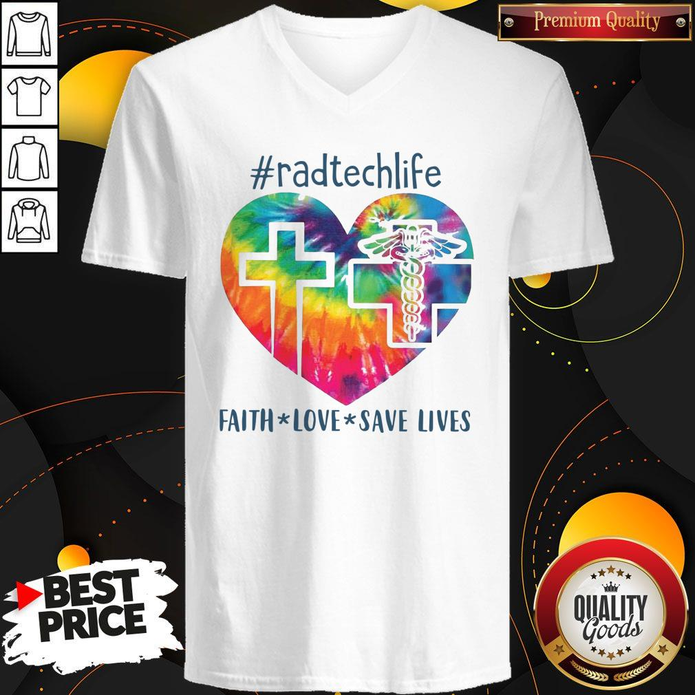 Awesome Radtechlife Faith Love Save Lives V-neck