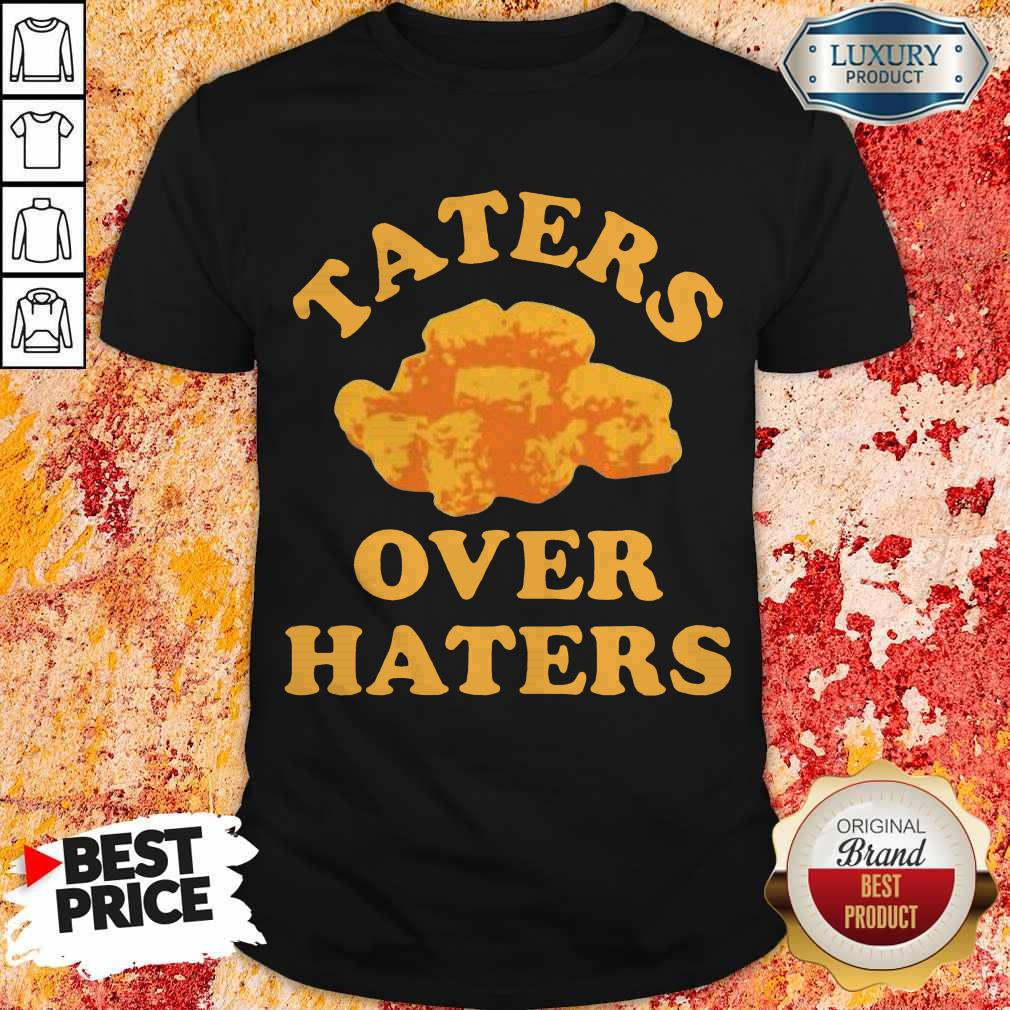 Awesome Taters Over Haters Shirt