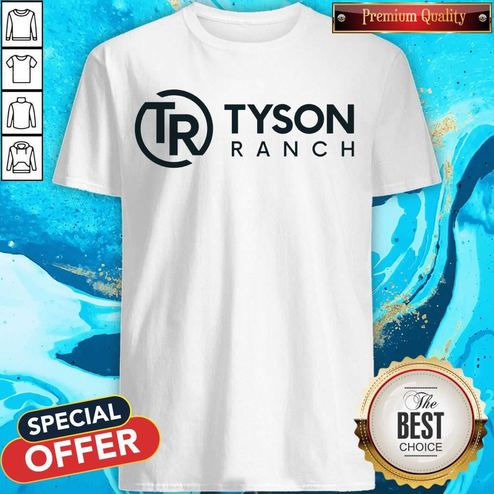 Awesome Tyson Ranch Shirt