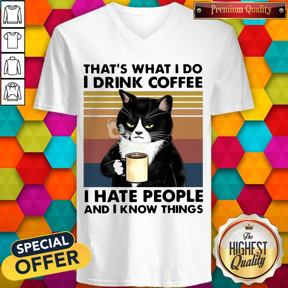 "Black Cat That""s What I Do I Drink Coffee I Hate People And I Know Things Vintage V-neck"