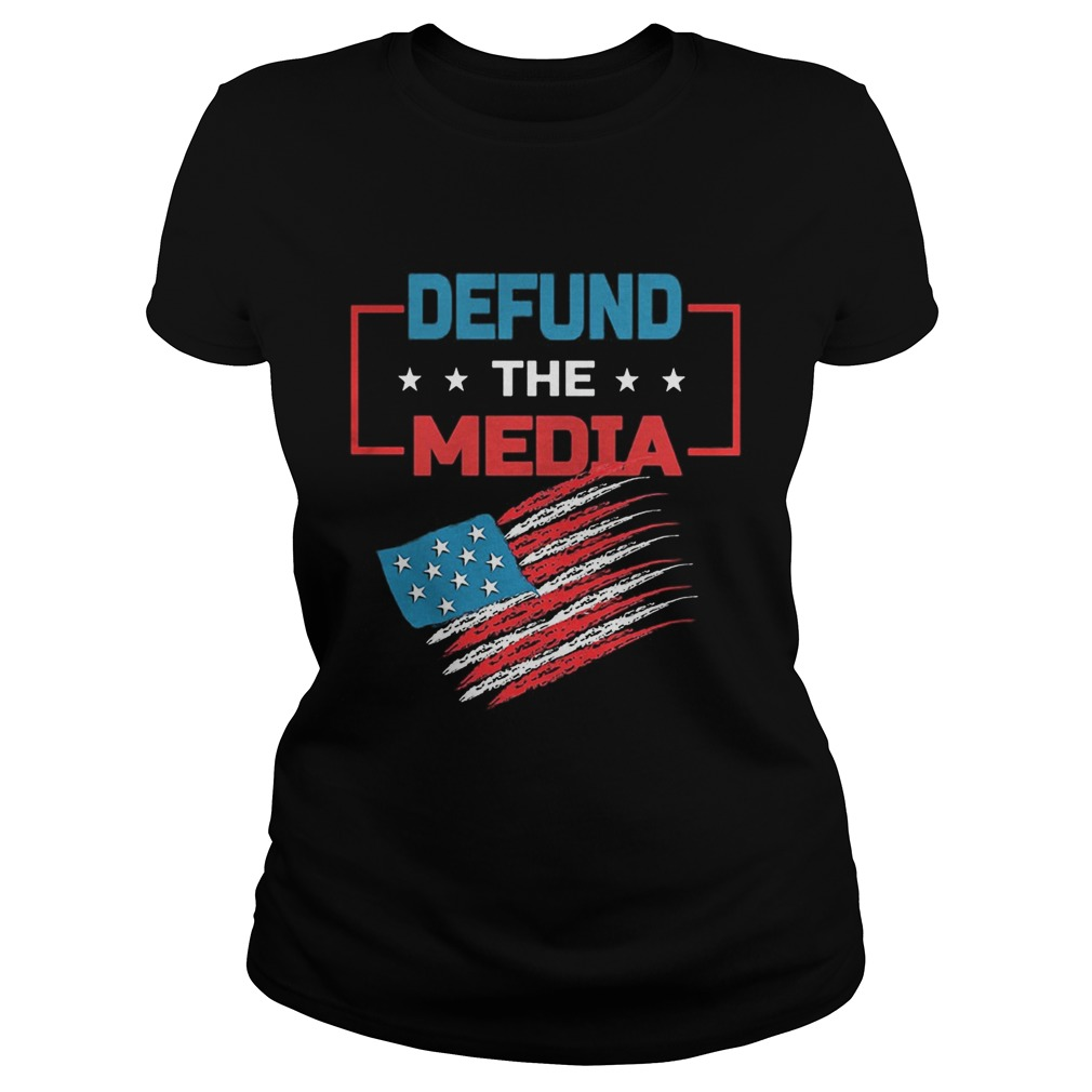 Defund the media American Flag Classic Ladies