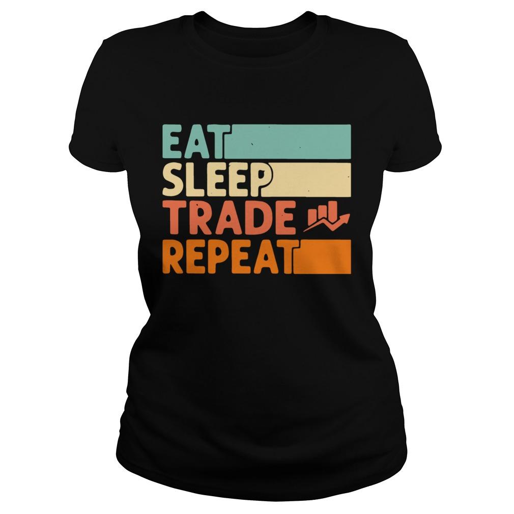 Eat Sleep Trade Repeat Vintage Classic Ladies