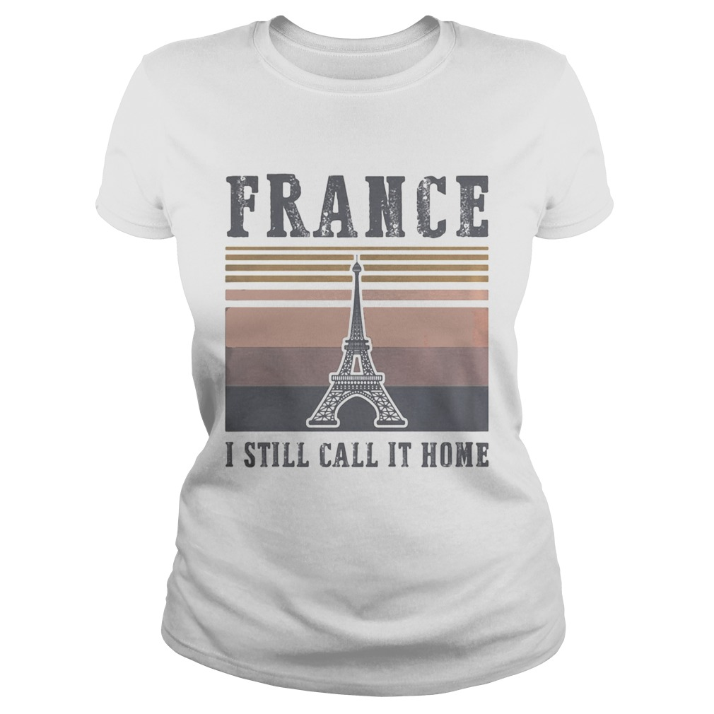 Eiffel tower France I still call it home vintage retro s Tank topEiffel tower France I still call i Classic Ladies