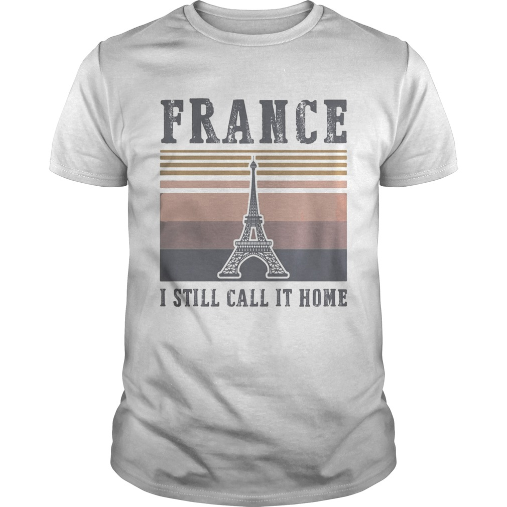 Eiffel tower France I still call it home vintage retro s Tank topEiffel tower France I still call i Unisex