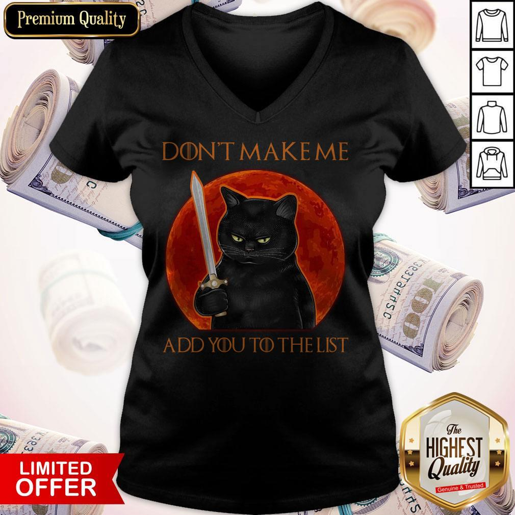 Funny Black Cat Don't Make Me Add You To The List V-neck