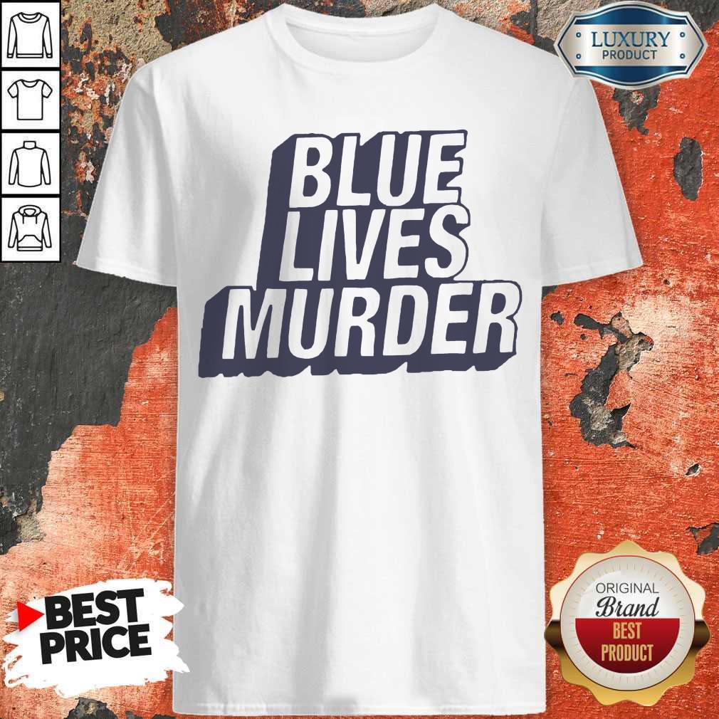 Funny Blue Lives Murder Classic Shirt