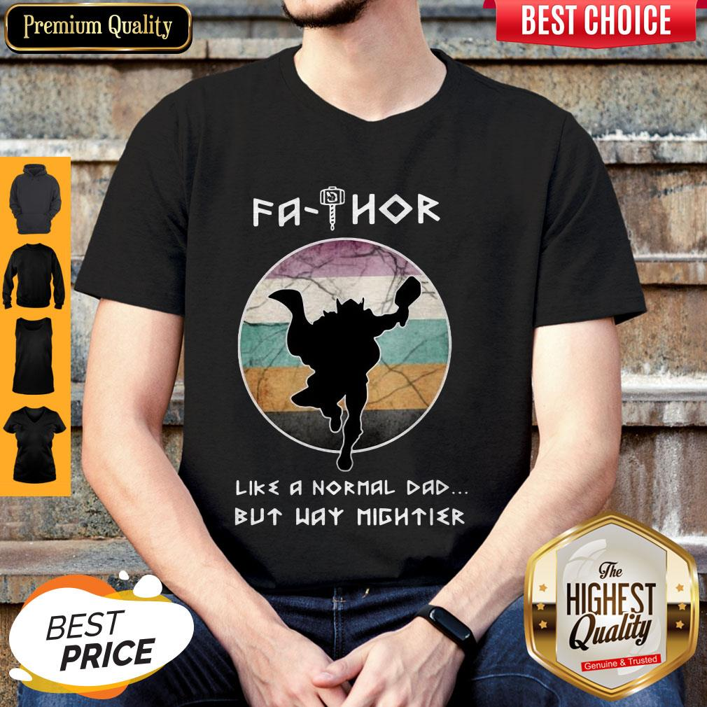 Funny Fathor Like A Normal Dad But Way Mightier Shirt