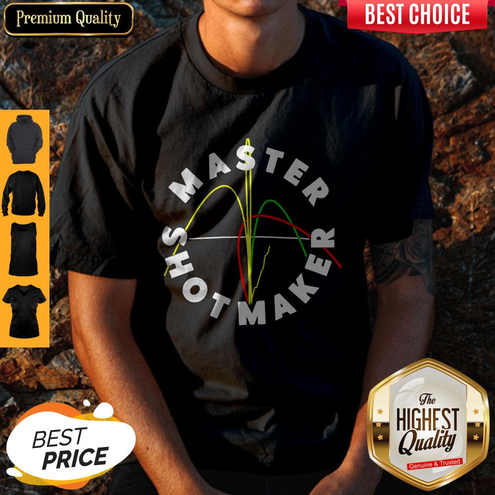 Funny Master Shot Maker Shirt