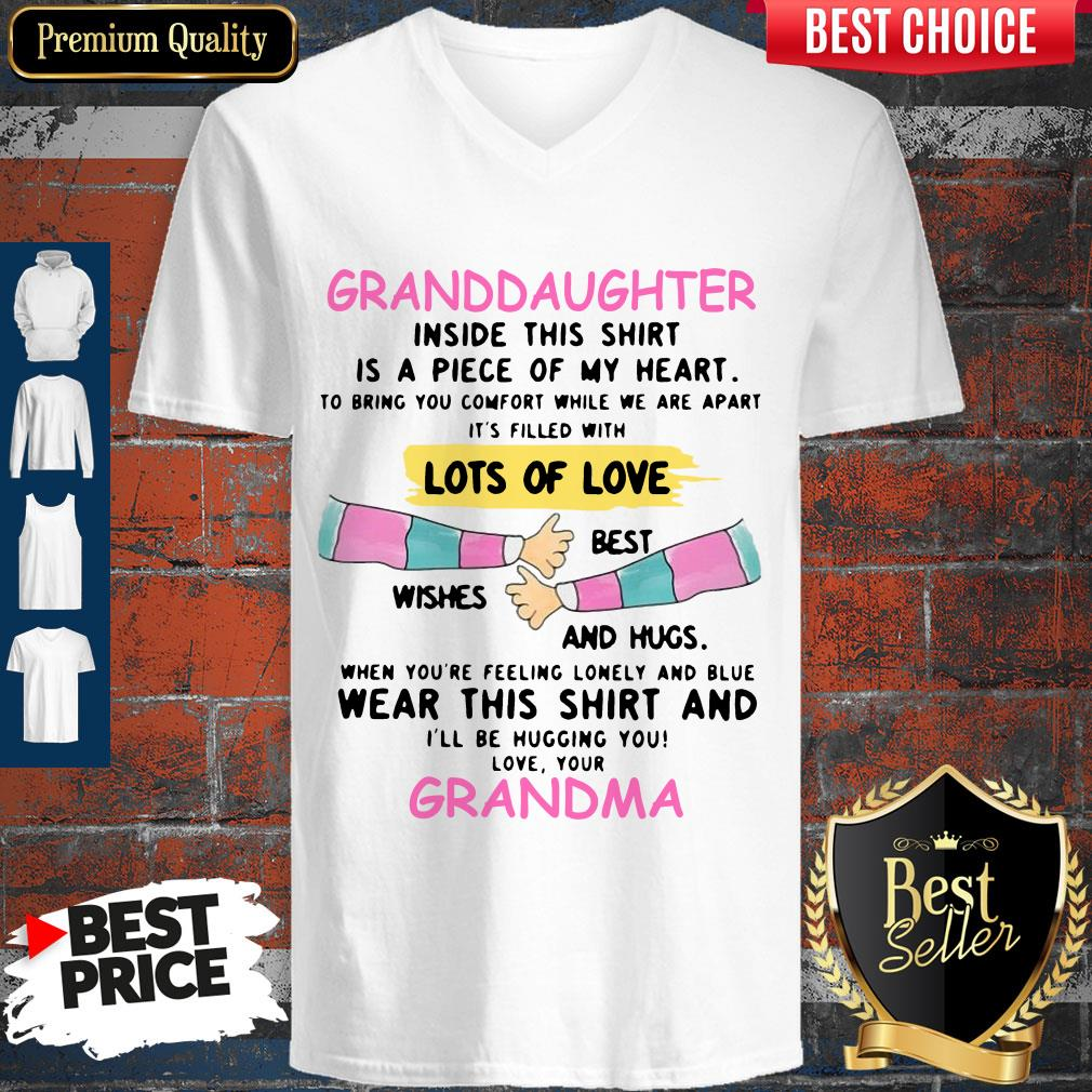 Granddaughter Inside This Shirt Is A Piece Of My Heart Lots Of Love Grandma V-neck