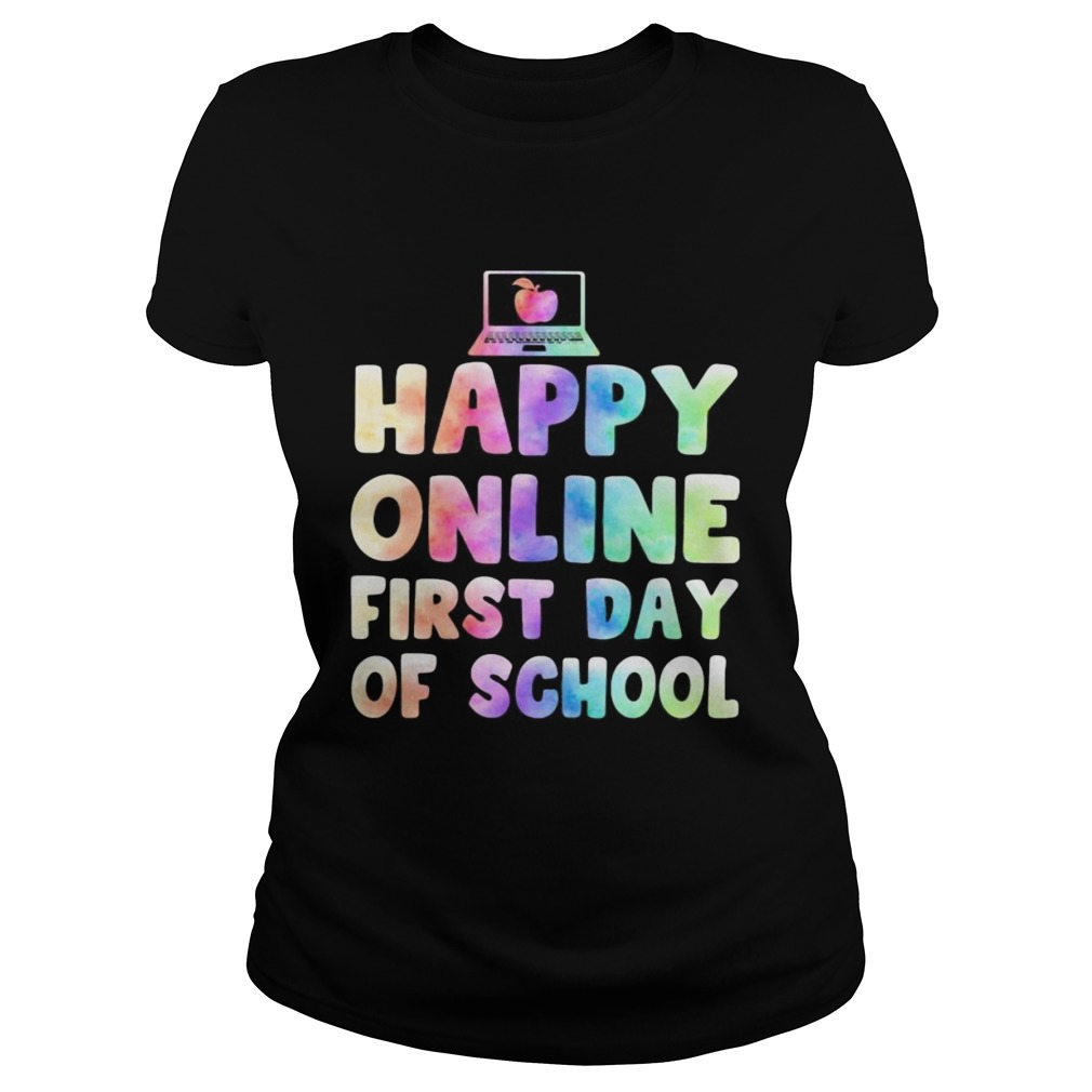 Happy online first day of school Classic Ladies