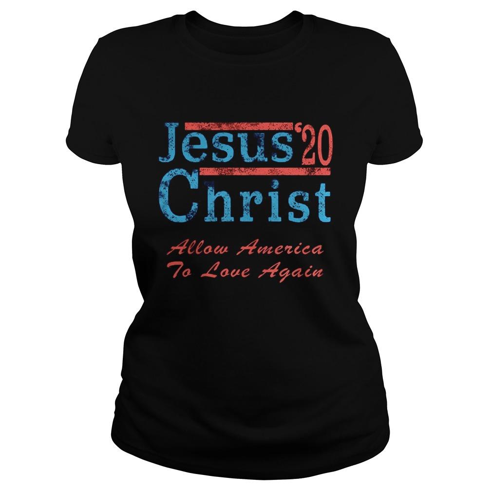 Jesus Christ 20 Allow America To Love Again Classic Ladies