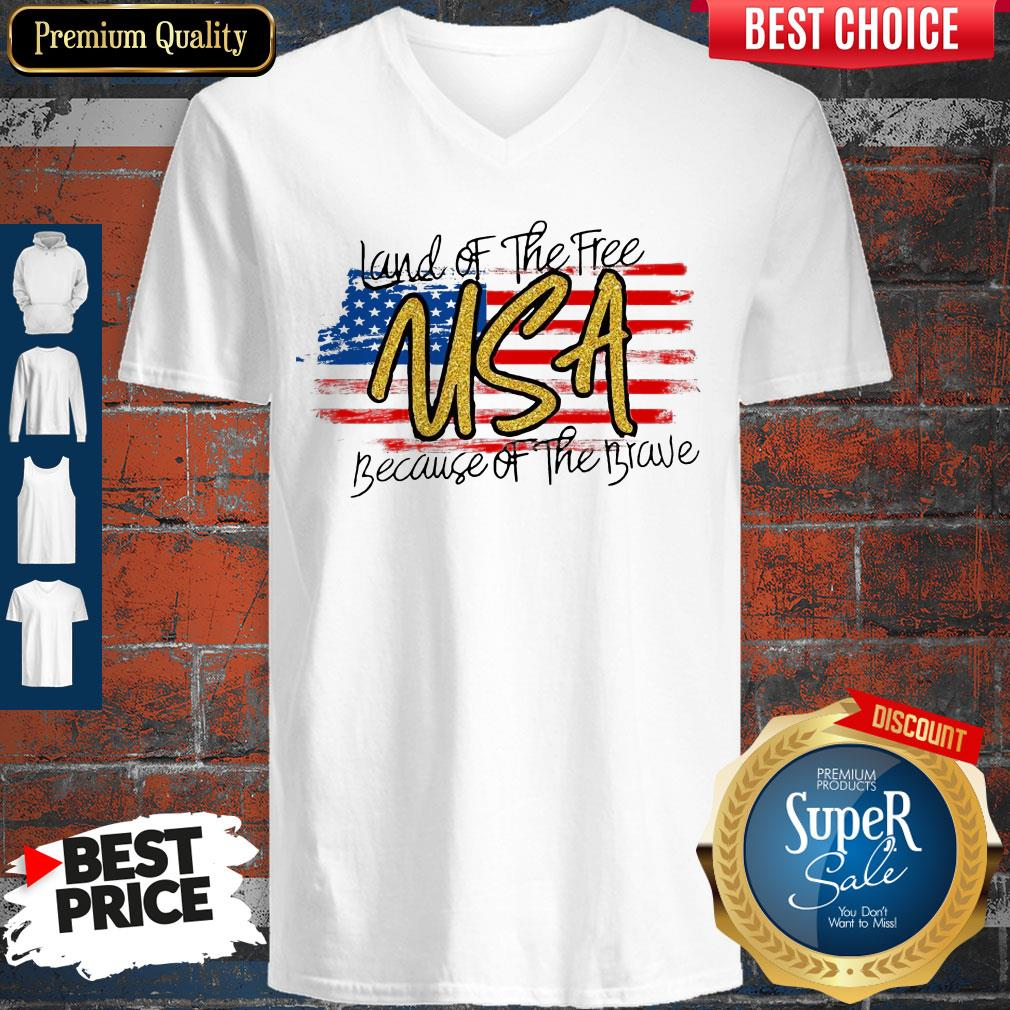 Land Of The Free Usa Because Of The Brave American Flag V-neck