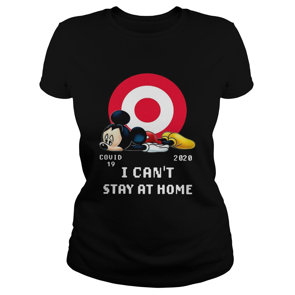 Mickey Mouse Circle Covid19 2020 I CanT Stay At Home Classic Ladies