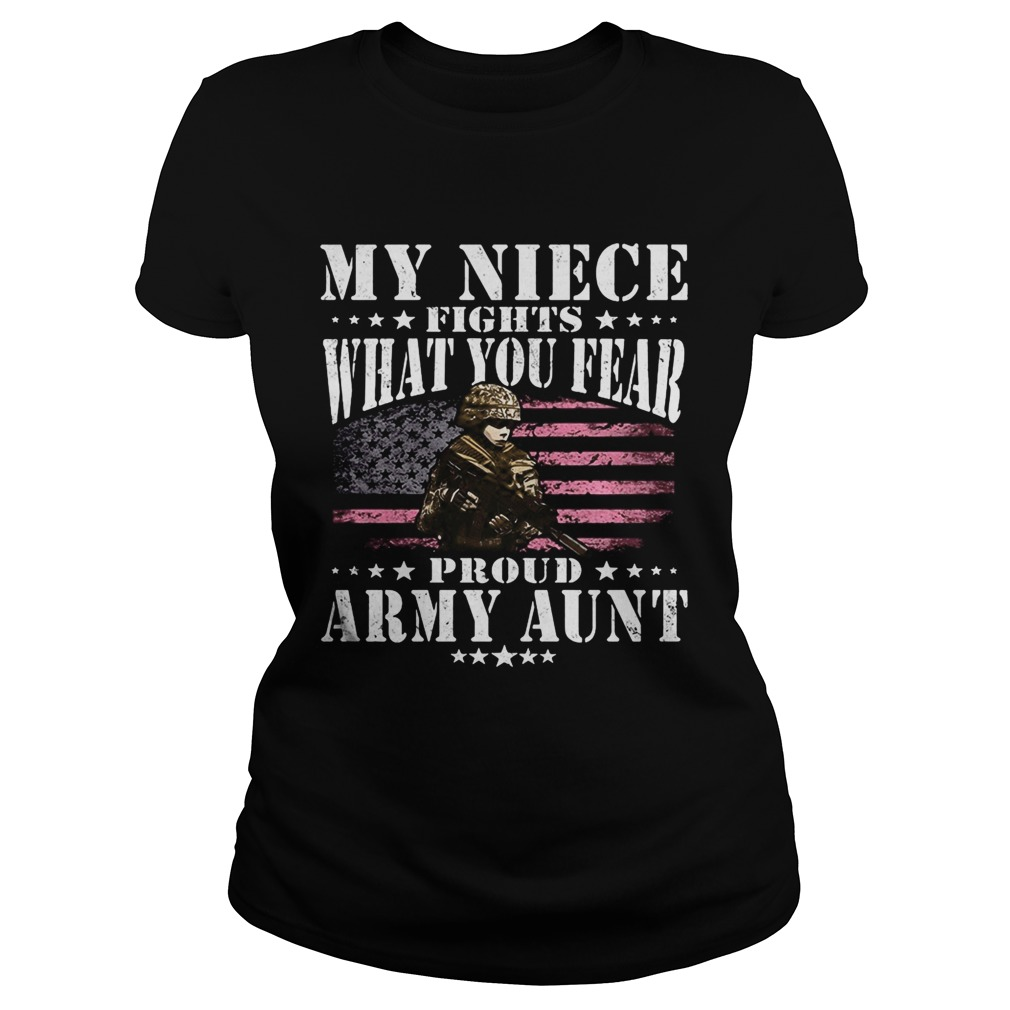 My niece fights what you fear proud army aunt American flag Classic Ladies