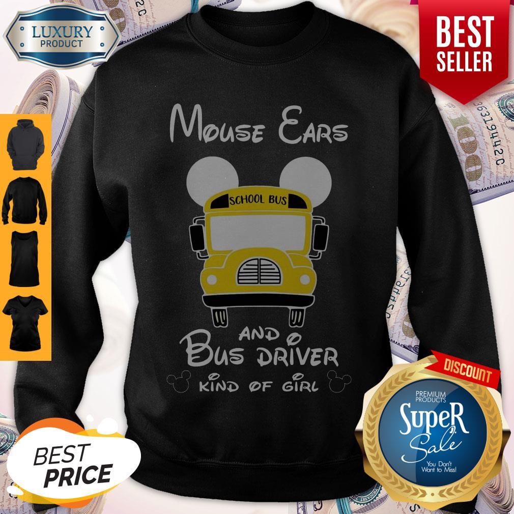 Nice Mouse Ears And Bus Driver Kind Of Girl Sweatshirt