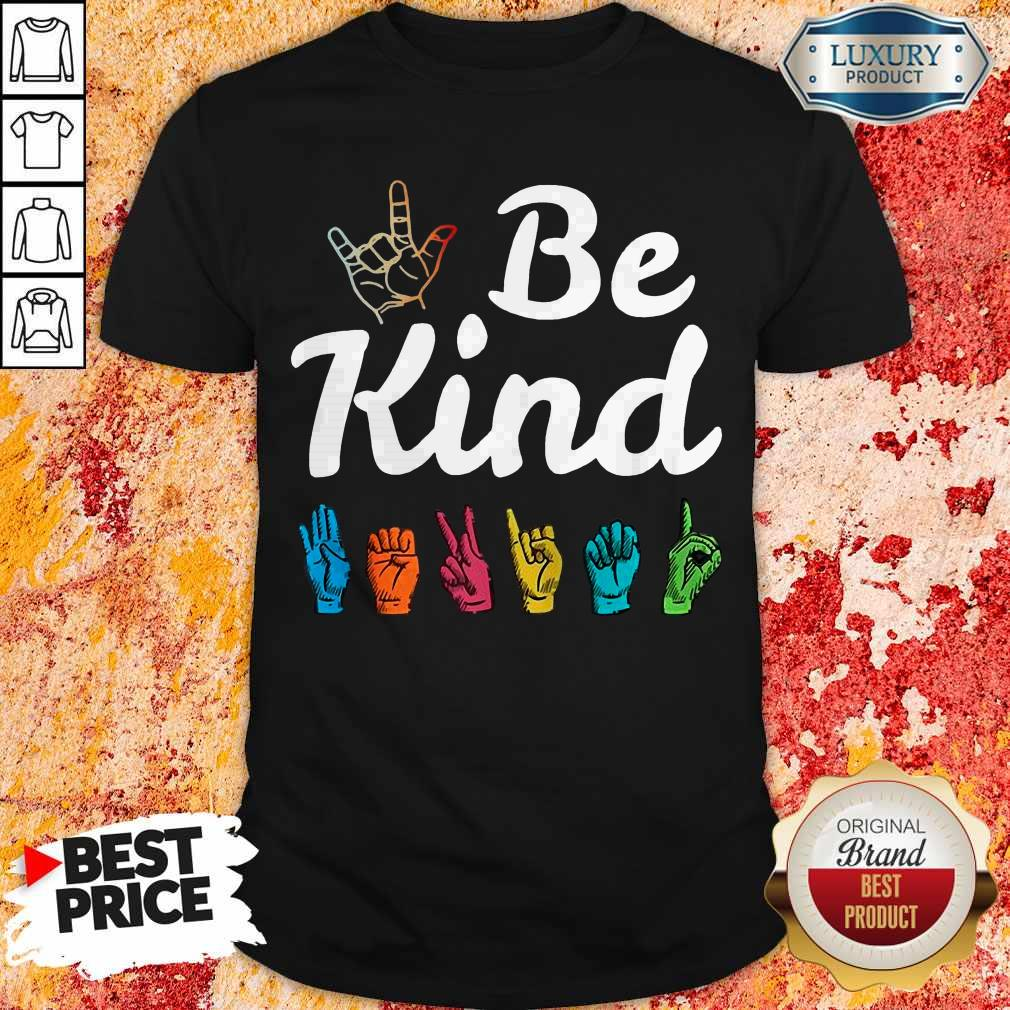 Pretty Be Kind ASL Sign Language Nonverbal Teacher Student Shirt